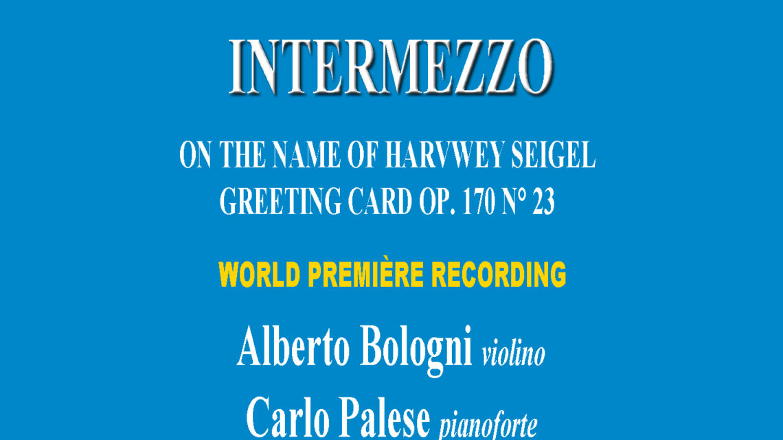Greeting Cards, Op. 170: No. 23, Intermezzo on the Name of Harvey Siegal, for Violin and Piano World Premiere Recording