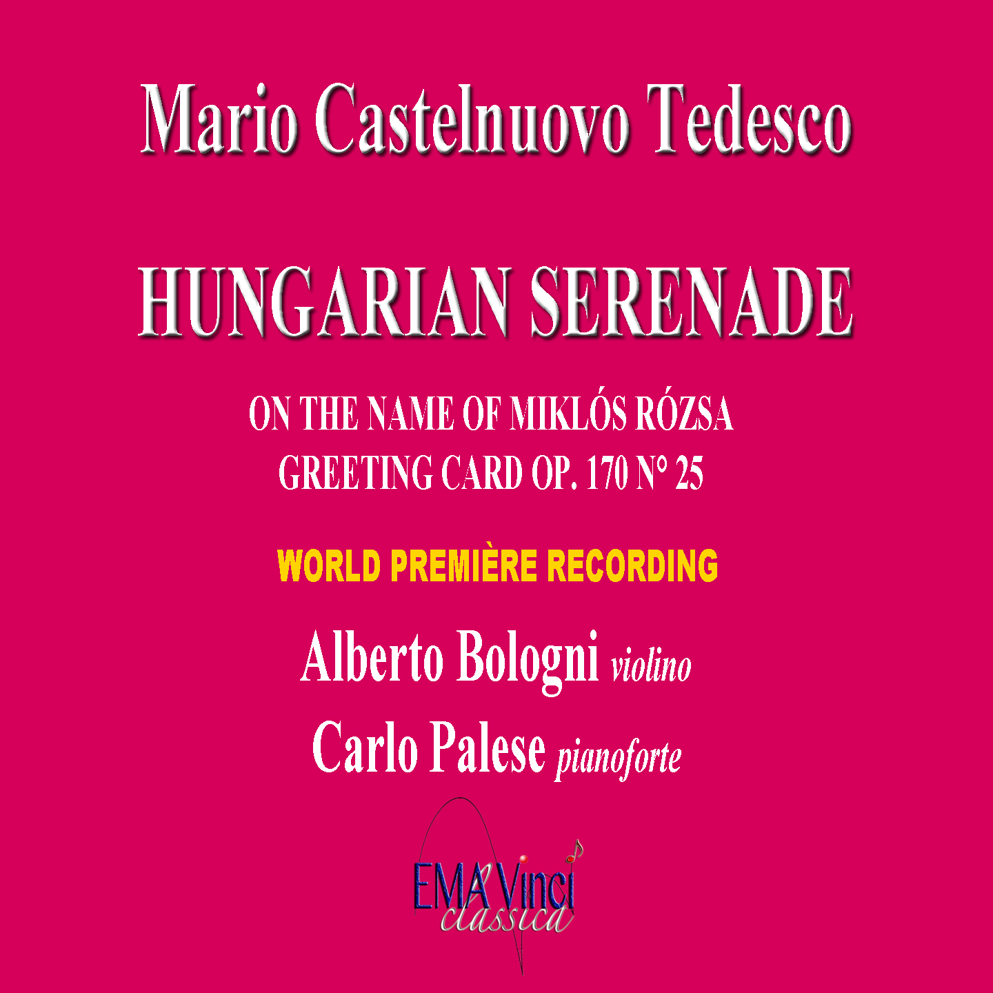 Greeting Cards, Op. 170: No. 25, Hungarian serenade on the Name of Miklós Rózsa, for Violin and Piano World Premiere Recording Greeting Cards, Op. 170: No. 25, Hungarian serenade on the Name of Miklós Rózsa, for Violin and Piano World Premiere Recording