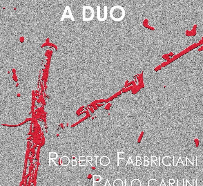 A duo di Roberto Fabbriciani e Paolo Carlini – CD
