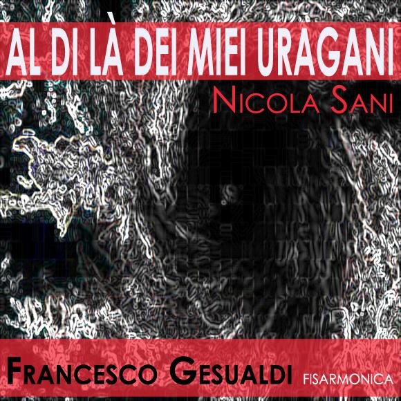 Al di la degli Uragani di Nicola Sani – Francesco Gesualdi fisarmonica – AD